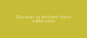Discover 15 brilliant stock video sites